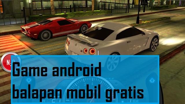 Game android balapan mobil gratis