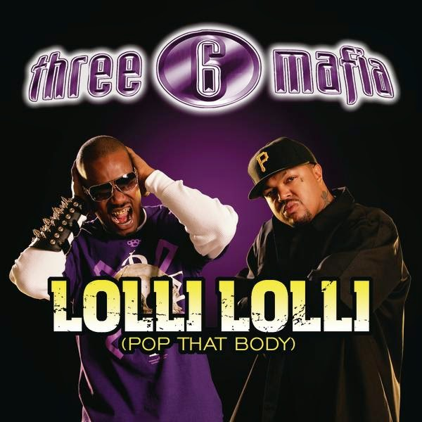 Three 6 Mafia - Lolli Lolli (Pop That Body) [feat. Project Pat, Young D & SuperPower] - Single Cover