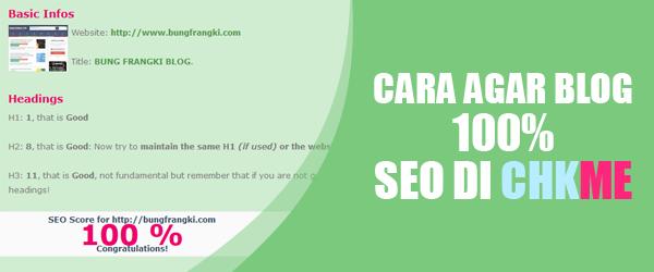 Agar Blog 100% SEO di Chkme Baik di Homepage dan Postingan Blog