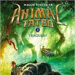 Animal Tatoo, tome 2 : Traqués de Maggie Stiefvater
