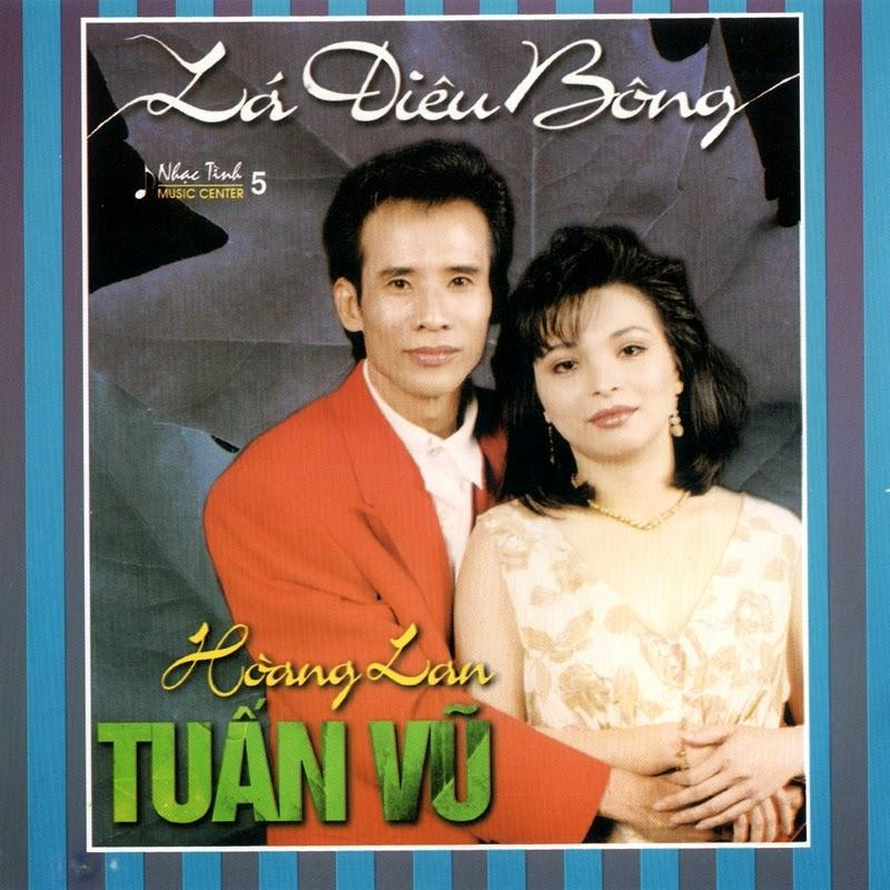 Nhạc Tình CD05 - Tuấn Vũ, Hoàng Lan - Lá Diêu Bông (NRG)