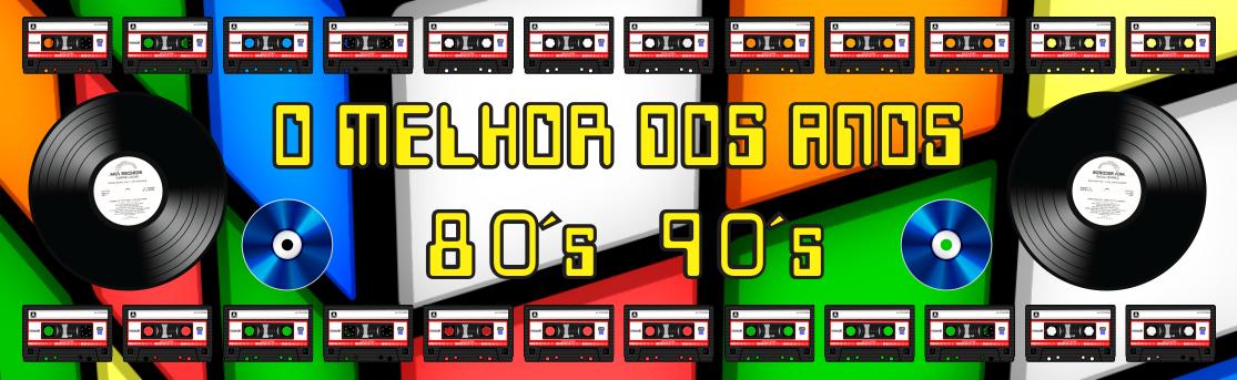 O Melhor dos Anos 80 e 90