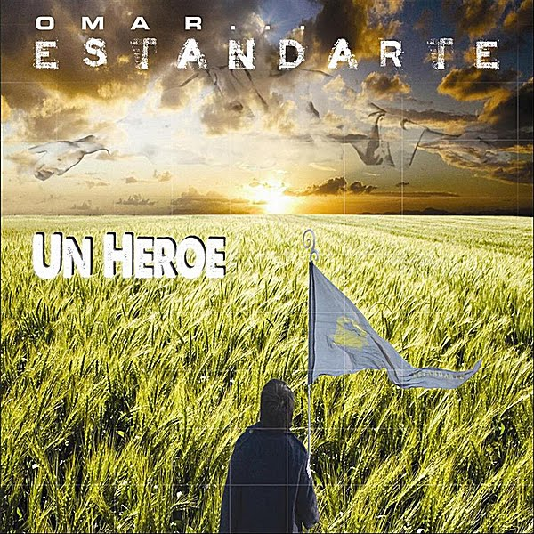 Omar Estandarte Un Heroe