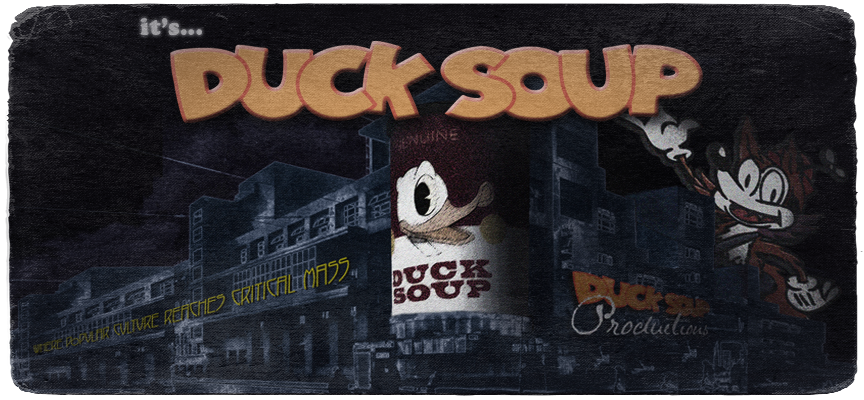 It's Duck Soup