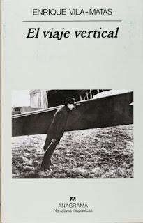 """""""El viaje vertical"""" - Enrique Vilas-Matas."""