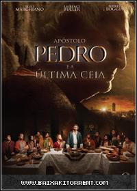 Capa Baixar Filme Apóstolo Pedro E A Última Ceia DVDRip   Torrent Baixaki Download