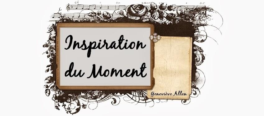 Inspiration du moment