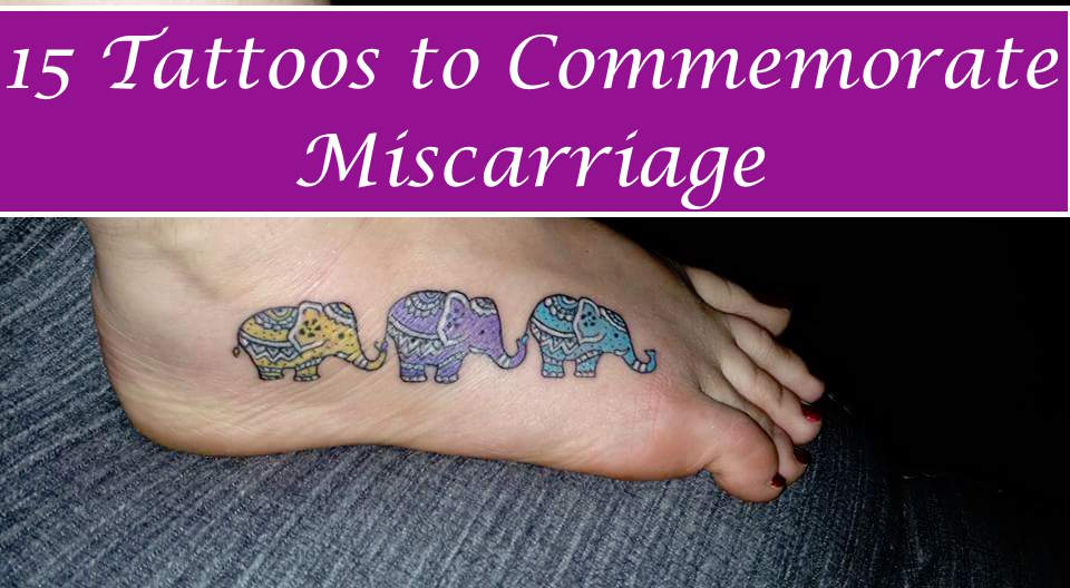 15 Tattoos To Commemorate Miscarriage Every Child Is A Blessing