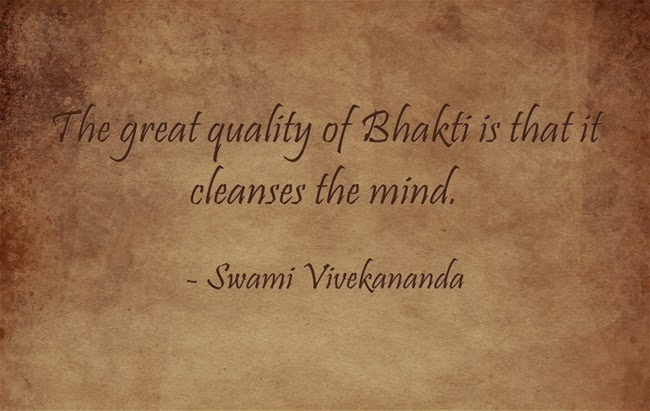 The great quality of Bhakti is that it cleanses the mind.
