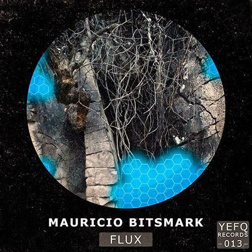 Mauricio Bitsmark - FLUX EP (YEFQR 013)