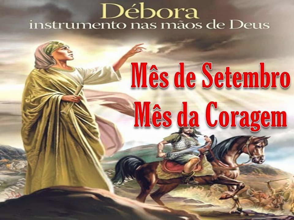 Mês de Setembro, Mês de Débora, Mês da Coragem