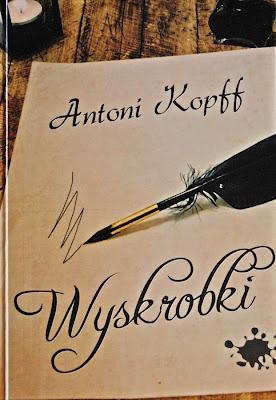 """Antoni Kopff  """"Wyskrobki"""""""