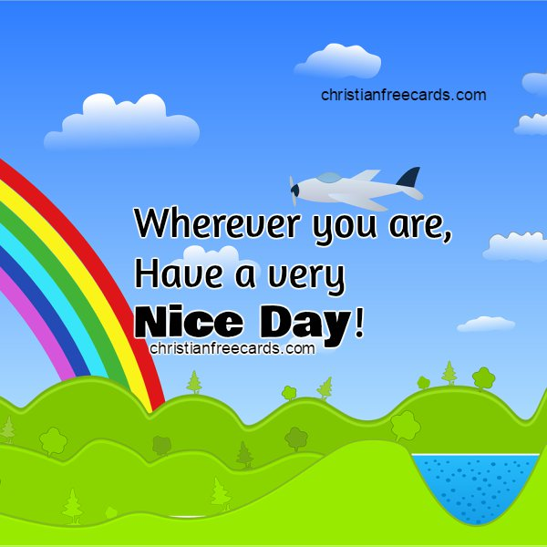 Nice free greeting card, motivational quotes for nice day, free image.