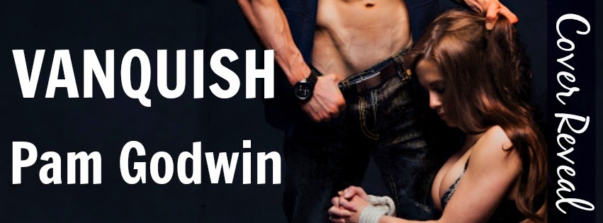 Cover Reveal – Vanquish by Pam Godwin