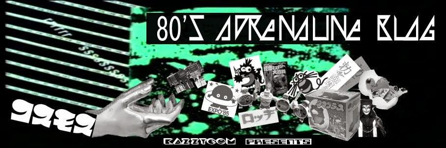 80's ADRENALINE BLOG ~(80年代 アドレナリン ブログ)