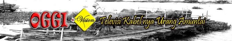 Streaming Oggi Vision TV Kabelnya Urang Amuntai