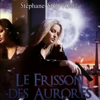Anges d'Apocalypse, tome 2 : Le Frisson des Aurores de Stéphane Soutoul