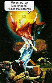 Resurrección de Cristo. No murió, sólo se hizo pendejo | Ximinia