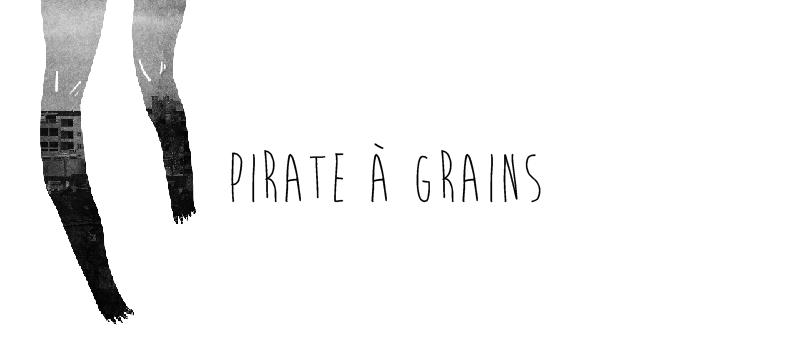 Pirate à grains