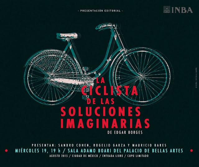 """Presentarán """"La ciclista de las soluciones imaginarias"""" de Edgar Borges en el Palacio de Bellas Artes"""