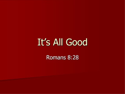 Its All God Romans 8 28