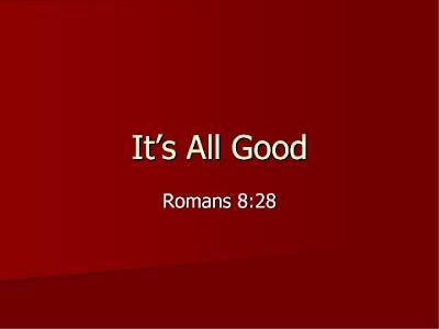 Its All God Romans 8 28