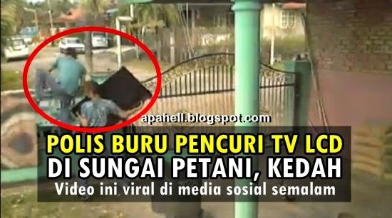 Polis Buru Pencuri TV LCD di Kedah (Video)