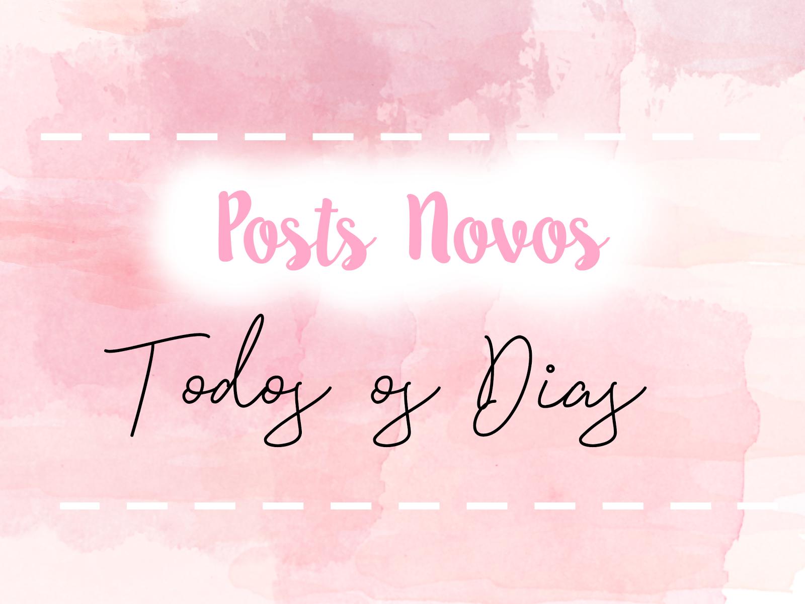 Posts Novos Todos os Dias