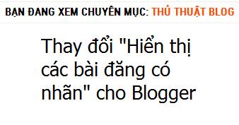 """Thay đổi """"Hiển thị các bài đăng có nhãn"""" khi xem nhãn bất kỳ Blogger"""