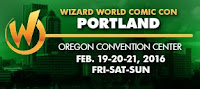 February 19, 20, 21 2016 - Wizard World Comic Con Portland