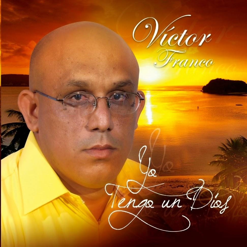 Víctor Franco-Yo Tengo Un Dios-