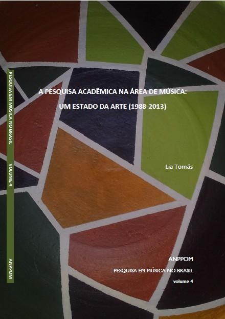 A Pesquisa Acadêmica na Área de Música: um Estado da Arte (1988-2013).
