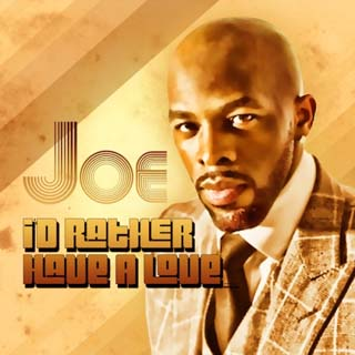 Joe – I'd Rather Have Love Lyrics | Letras | Lirik | Tekst | Text | Testo | Paroles - Source: emp3musicdownload.blogspot.com