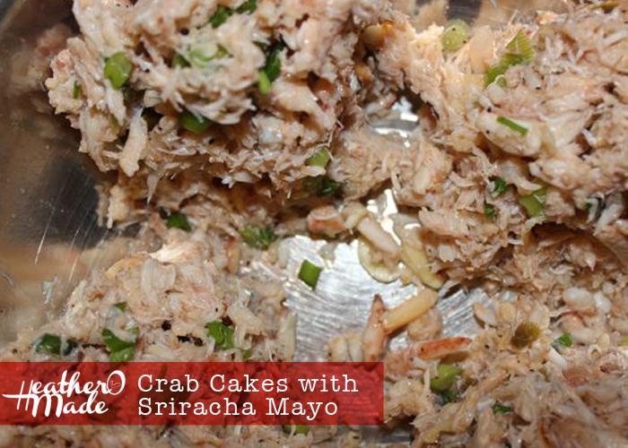 Heather O Made: Crab Cakes with Sriracha Mayo