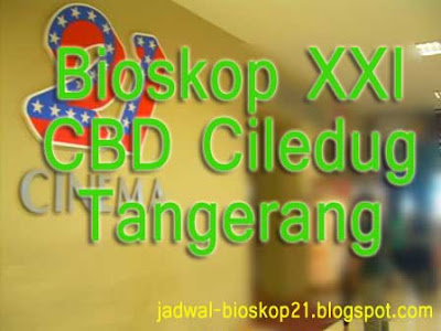 Jadwal Bioskop CBD Ciledug XXI Tangerang