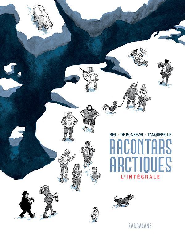 Les Racontars arctiques, intégrale