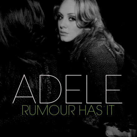 Adele - Rumour Has It (Next Single)