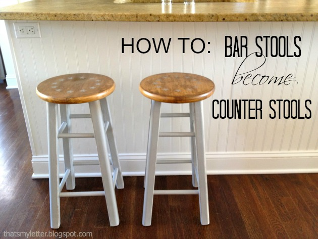 That 39 S My Letter Bar Stools Become Counter Stools
