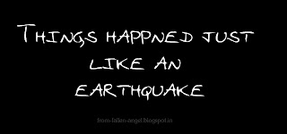 Things happned just like an earthquake