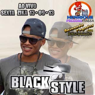 Black Style - Sexta Zika 13/09/2013