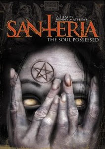 Santeria: The Soul Possessed 2011 Hollywood Movie Watch Online