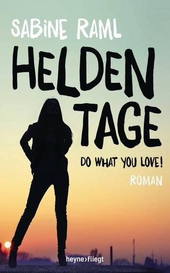 Rezension Heldentage-Do what you love