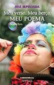 """""""Meu Verso, Meu Berço, Meu Poema"""" de José Sepúlveda"""