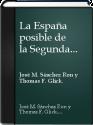 """""""La España posible de la Segunda...."""" - José Manuel Sanchez Ron."""