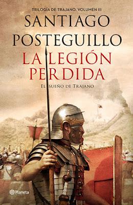 LIBRO - La Legión Perdida  Saga: Trilogía de Trajano #3  Santiago Posteguillo (Planeta - 23 Febrero 2016)  NOVELA HISTORICA | Edición papel & digital ebook kindle  Comprar en Amazon España