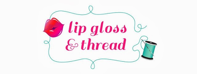 Lip Gloss and Thread