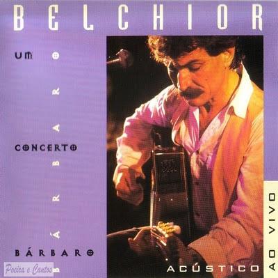 Belchior  - Um Concerto B�rbaro