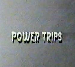 Power Trips