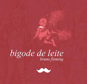 Bruno Fleming - Bigode de Leite (Semente de Romã) Disco 01