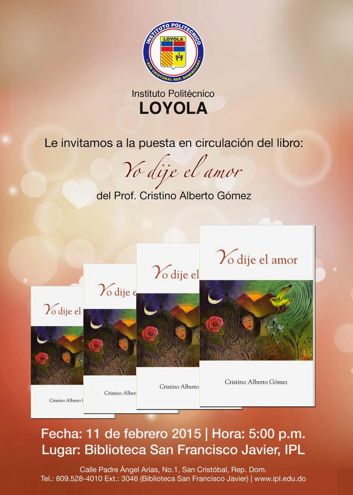 """Invitación a la presentación del libro de poesía """"Yo dije el amor"""", Instituto Politécnico Loyola"""